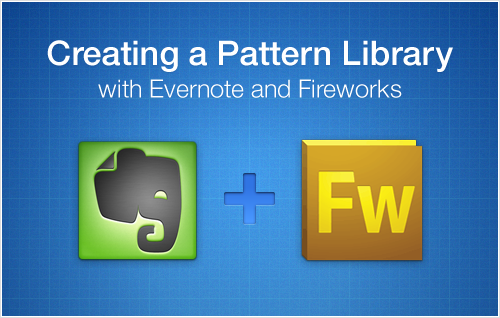 Pattern Libraries with Evernote & Fireworks